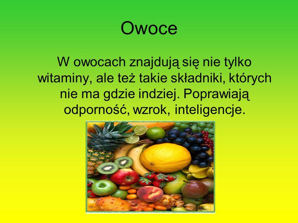 Owoce W owocach znajdują się nie tylko witaminy, ale też takie składniki, których nie ma gdzie indziej.
