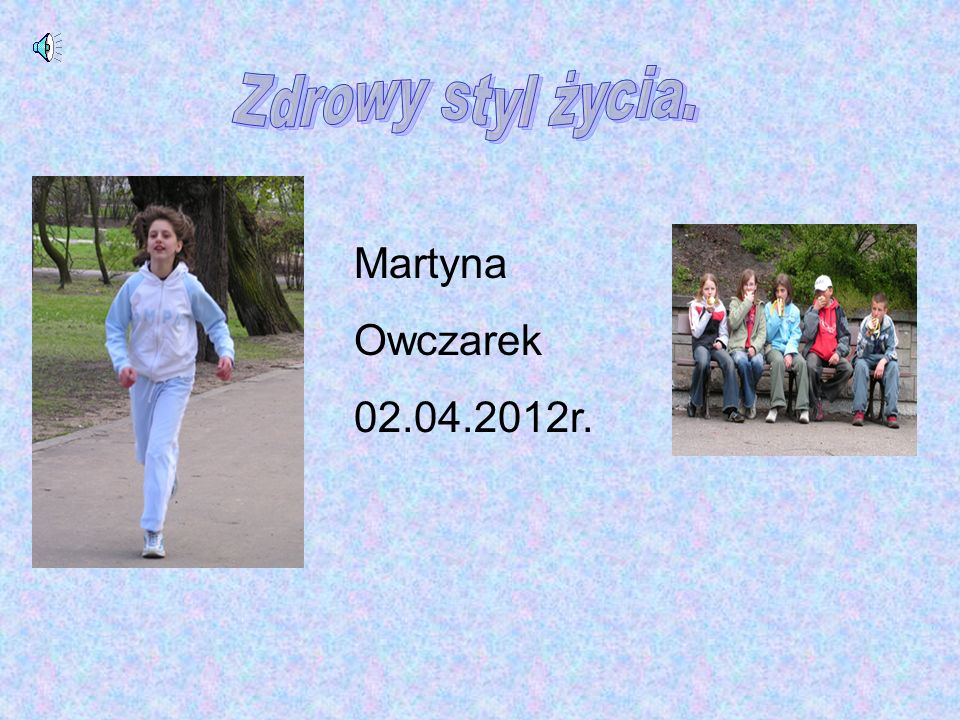 Zdrowy styl życia. Martyna Owczarek 02.04.2012r.