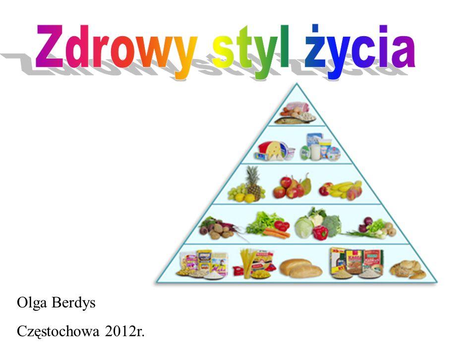 Zdrowy styl życia Olga Berdys Częstochowa 2012r.