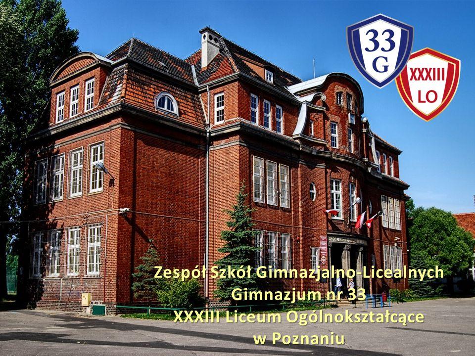 Zespół Szkół Gimnazjalno-Licealnych Gimnazjum nr 33 XXXIII Liceum Ogólnokształcące w Poznaniu