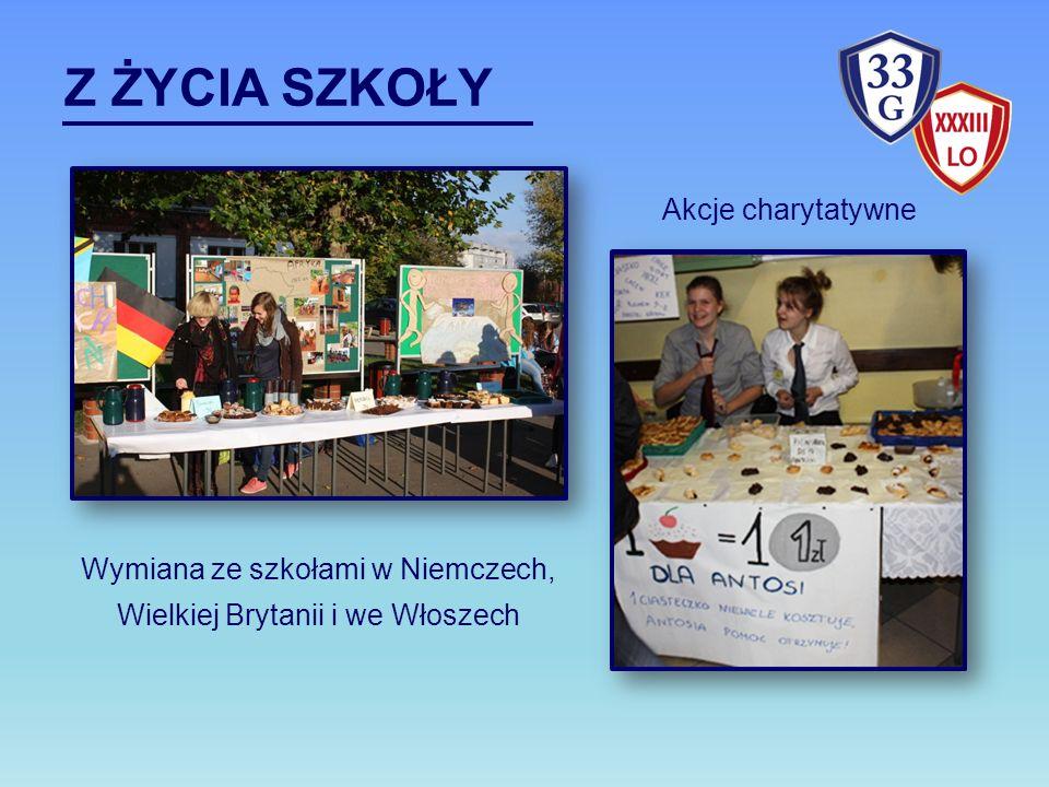 Z ŻYCIA SZKOŁY Akcje charytatywne Wymiana ze szkołami w Niemczech,