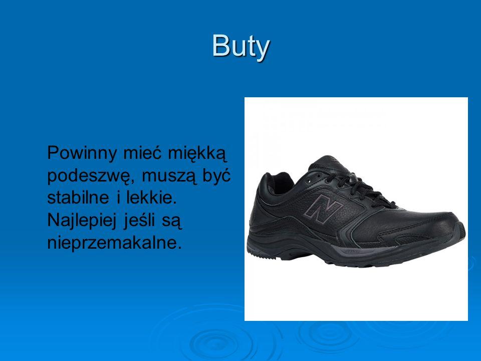 Buty Powinny mieć miękką podeszwę, muszą być stabilne i lekkie. Najlepiej jeśli są nieprzemakalne.