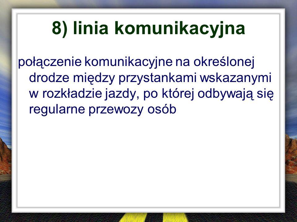 8) linia komunikacyjna