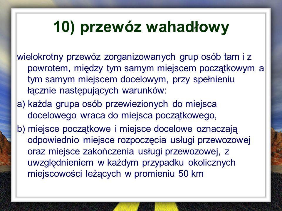 10) przewóz wahadłowy