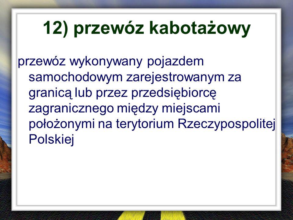 12) przewóz kabotażowy