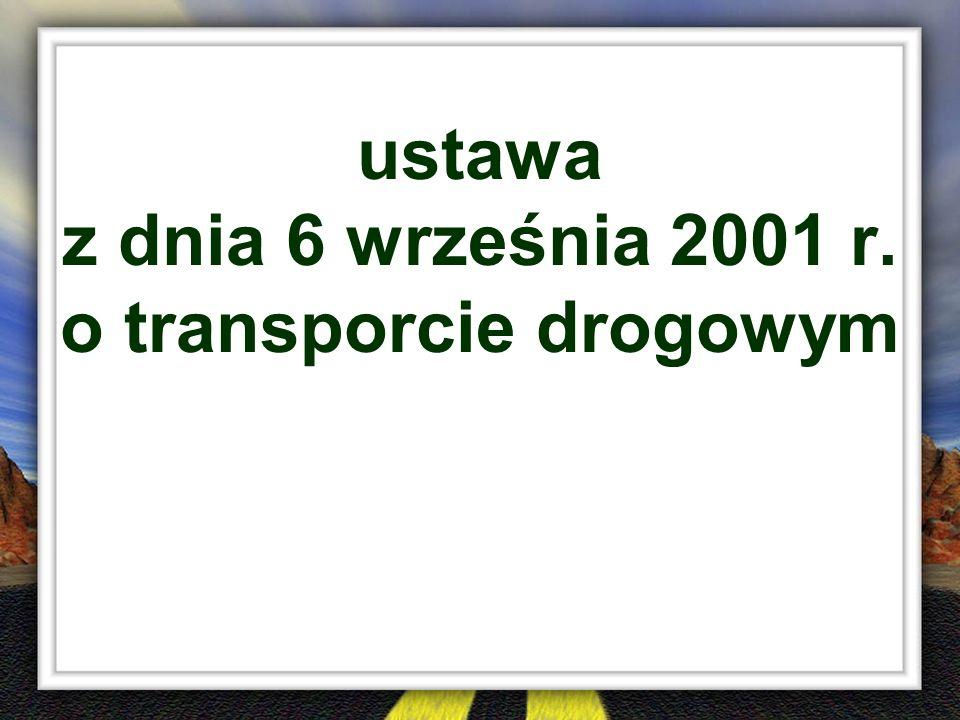 ustawa z dnia 6 września 2001 r. o transporcie drogowym