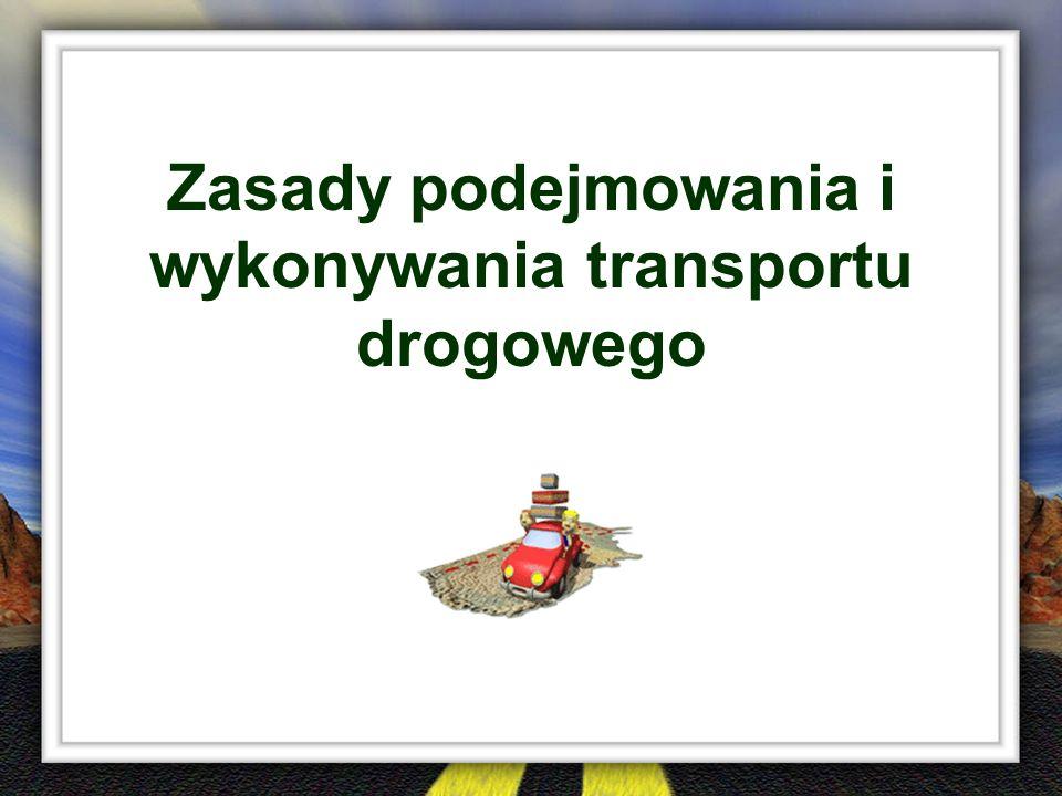 Zasady podejmowania i wykonywania transportu drogowego
