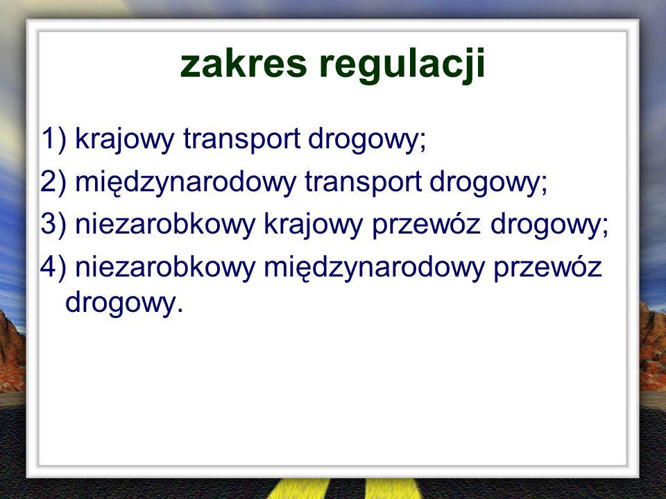 zakres regulacji 1) krajowy transport drogowy;