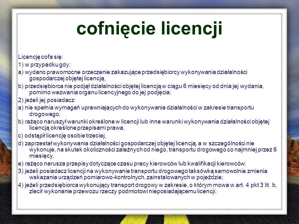 cofnięcie licencji Licencję cofa się: 1) w przypadku gdy: