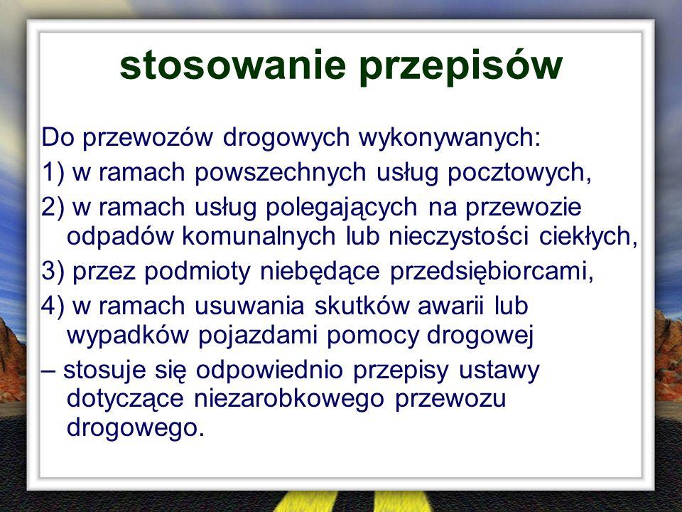 stosowanie przepisów Do przewozów drogowych wykonywanych:
