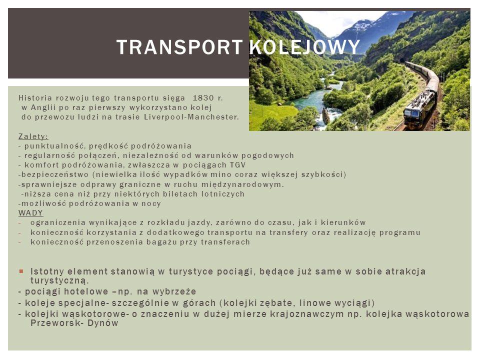 Transport kolejowyHistoria rozwoju tego transportu sięga 1830 r. w Anglii po raz pierwszy wykorzystano kolej.