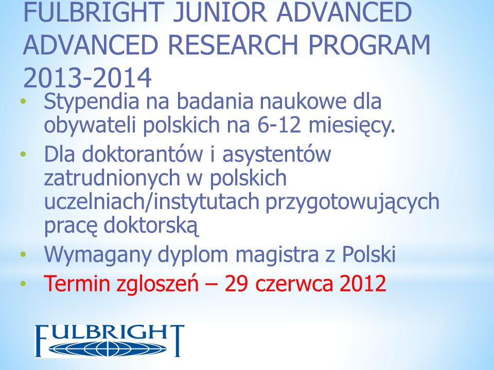 FULBRIGHT JUNIOR ADVANCED ADVANCED RESEARCH PROGRAM 2013-2014