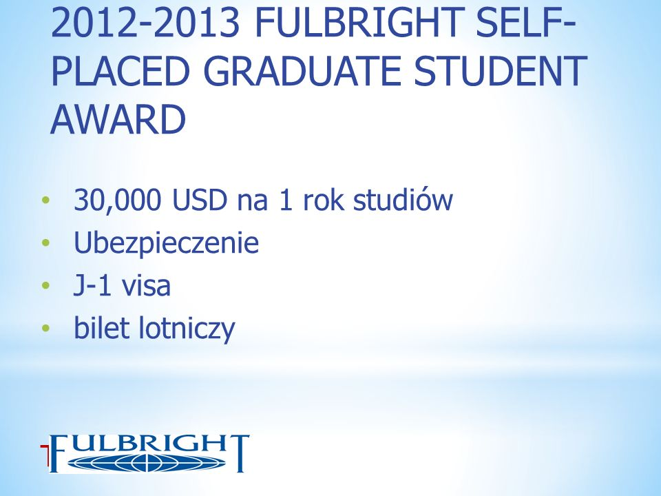 2012-2013 FULBRIGHT SELF-PLACED GRADUATE STUDENT AWARD