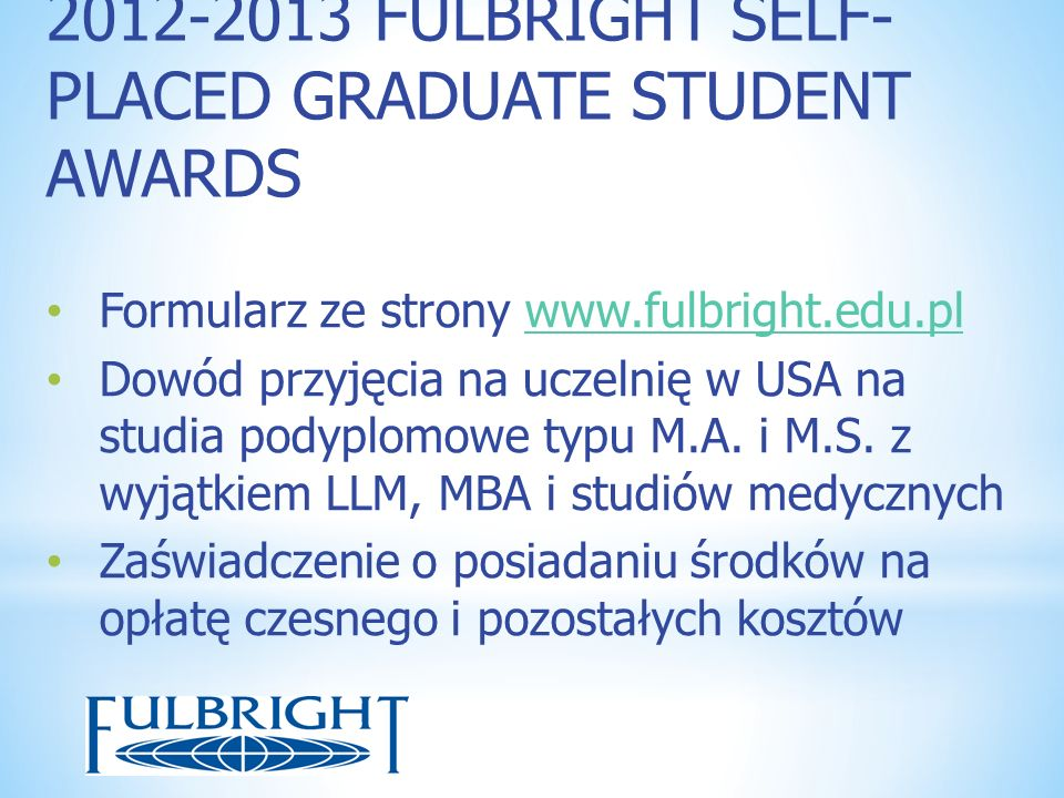 2012-2013 FULBRIGHT SELF-PLACED GRADUATE STUDENT AWARDS