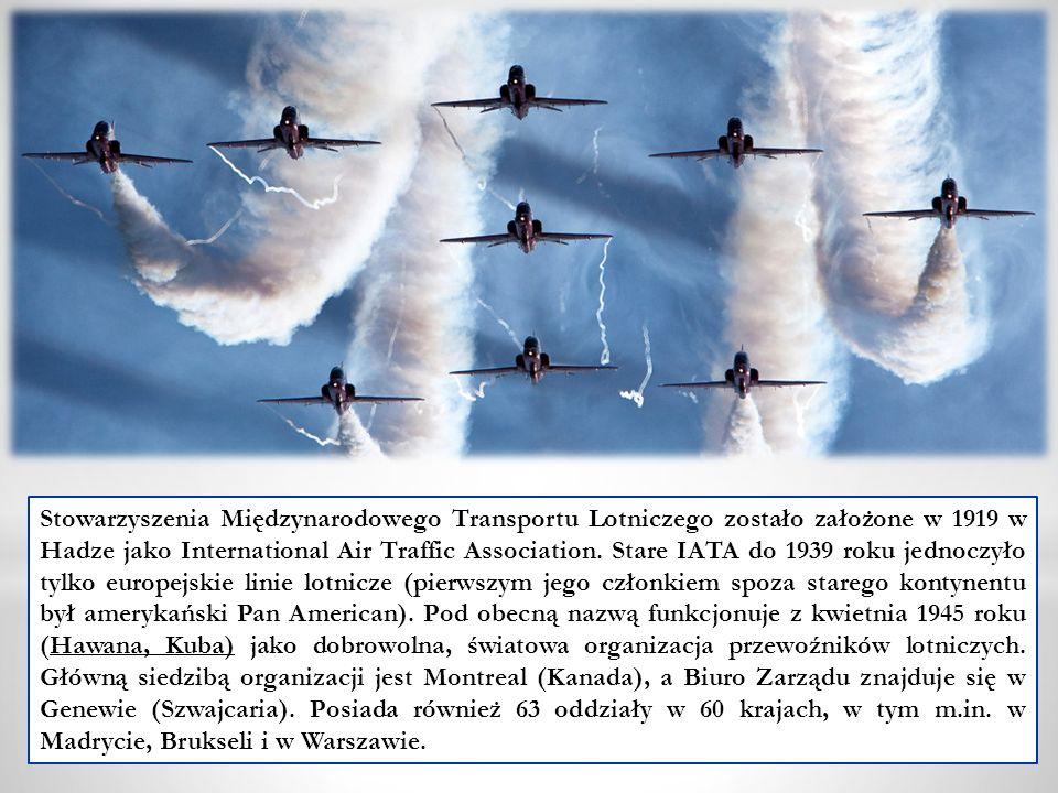 Stowarzyszenia Międzynarodowego Transportu Lotniczego zostało założone w 1919 w Hadze jako International Air Traffic Association.