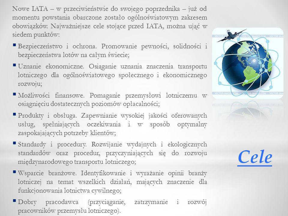 Nowe IATA – w przeciwieństwie do swojego poprzednika – już od momentu powstania obarczone zostało ogólnoświatowym zakresem obowiązków. Najważniejsze cele stojące przed IATA, można ująć w siedem punktów: