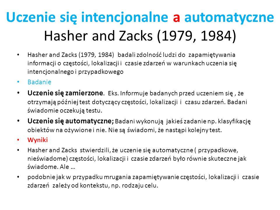 Uczenie się intencjonalne a automatyczne Hasher and Zacks (1979, 1984)