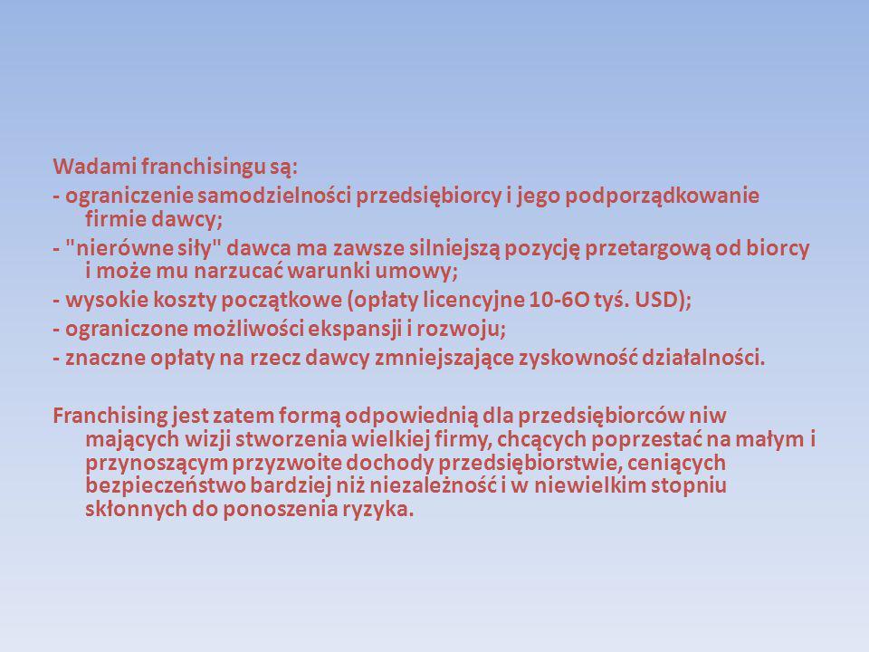 Wadami franchisingu są: