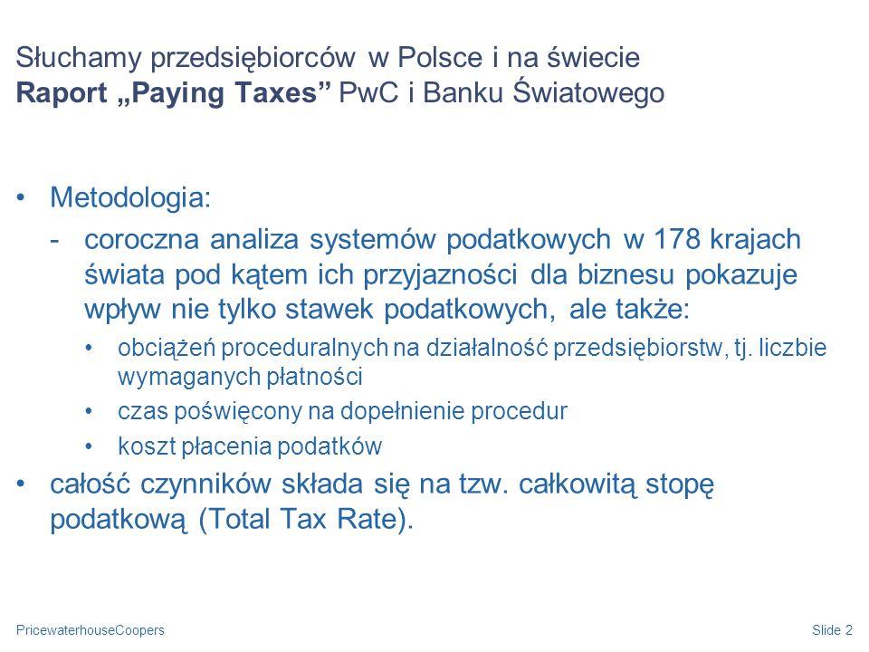 """Słuchamy przedsiębiorców w Polsce i na świecie Raport """"Paying Taxes PwC i Banku Światowego"""