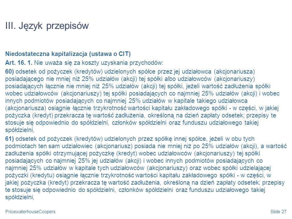 III. Język przepisów Niedostateczna kapitalizacja (ustawa o CIT)