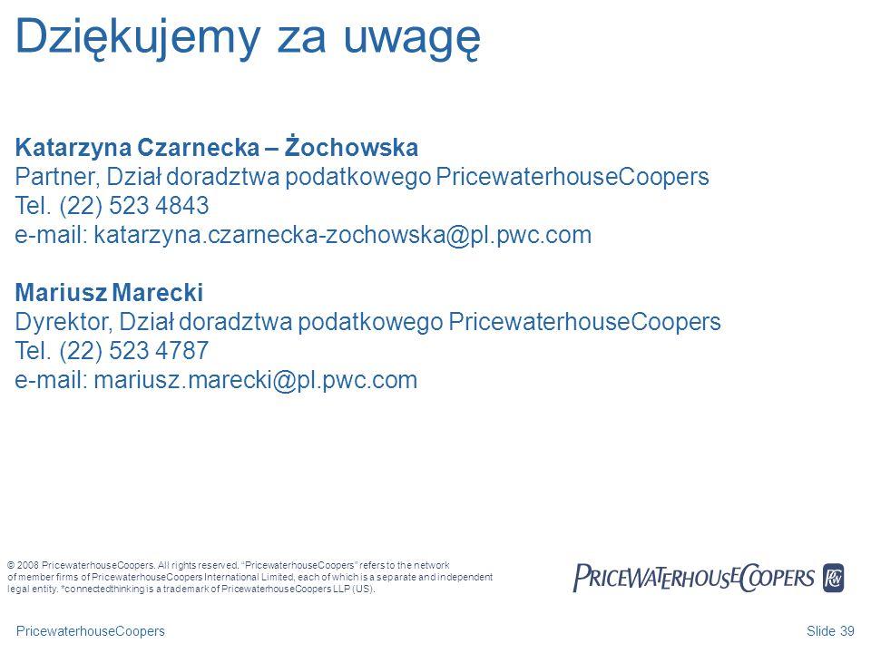 Dziękujemy za uwagę PwC Katarzyna Czarnecka – Żochowska