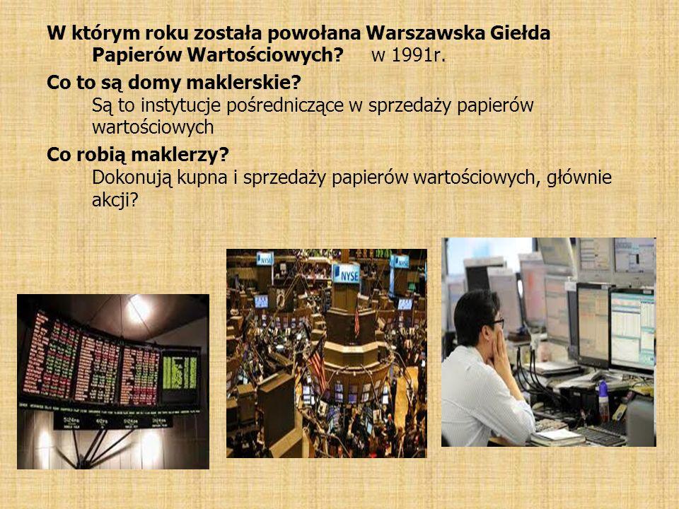 W którym roku została powołana Warszawska Giełda Papierów Wartościowych w 1991r.