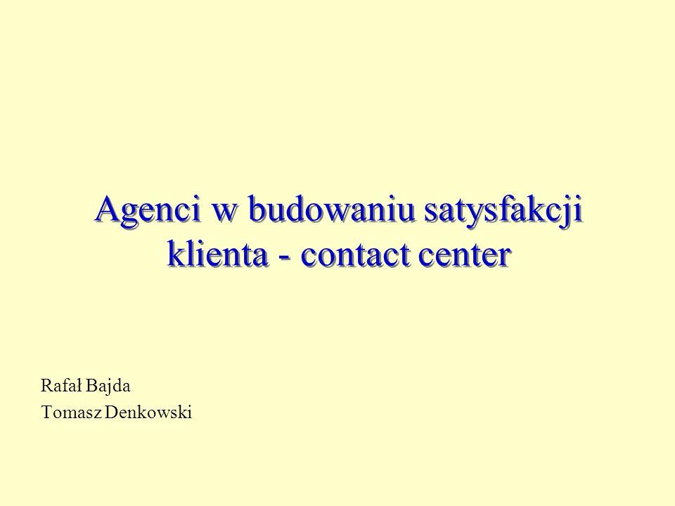 Agenci w budowaniu satysfakcji klienta - contact center