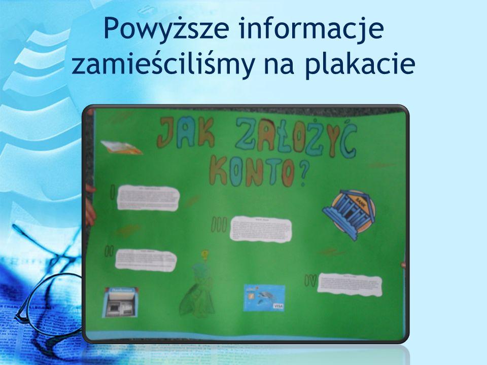 Powyższe informacje zamieściliśmy na plakacie