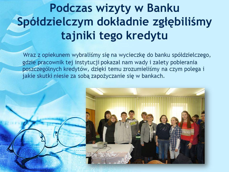 Podczas wizyty w Banku Spółdzielczym dokładnie zgłębiliśmy tajniki tego kredytu