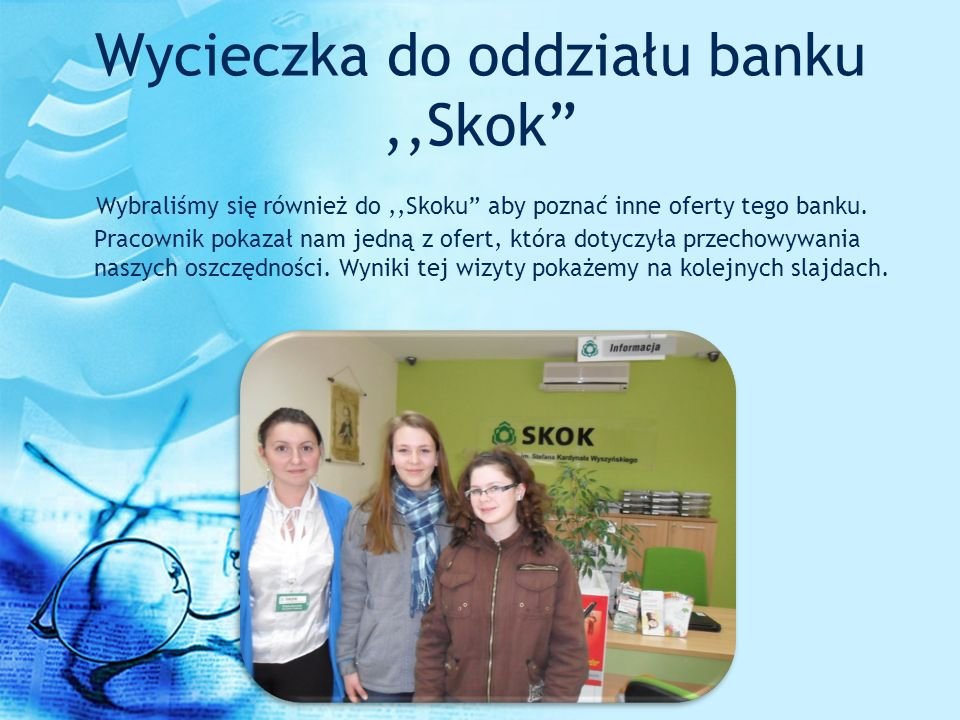 Wycieczka do oddziału banku ,,Skok