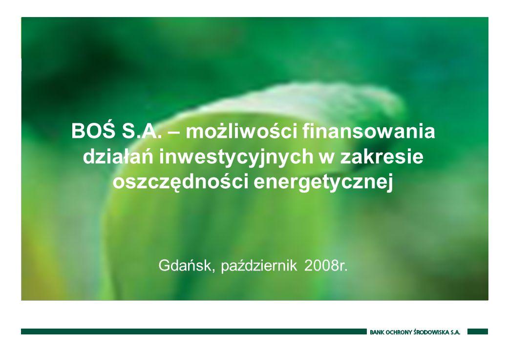 BOŚ S.A. – możliwości finansowania działań inwestycyjnych w zakresie oszczędności energetycznej