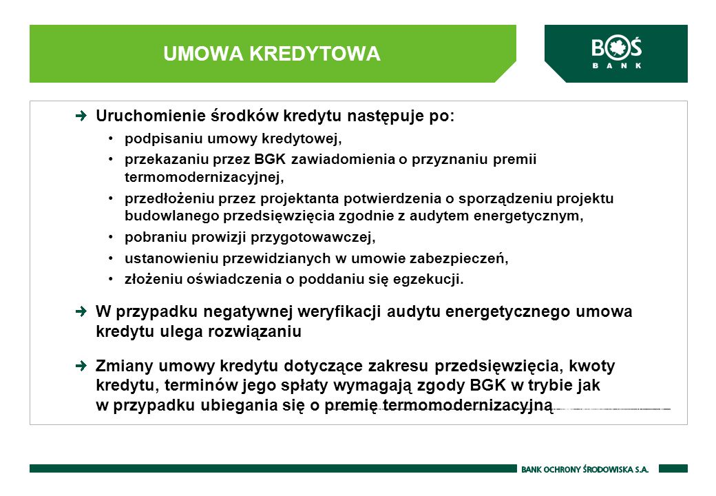 UMOWA KREDYTOWA Uruchomienie środków kredytu następuje po:
