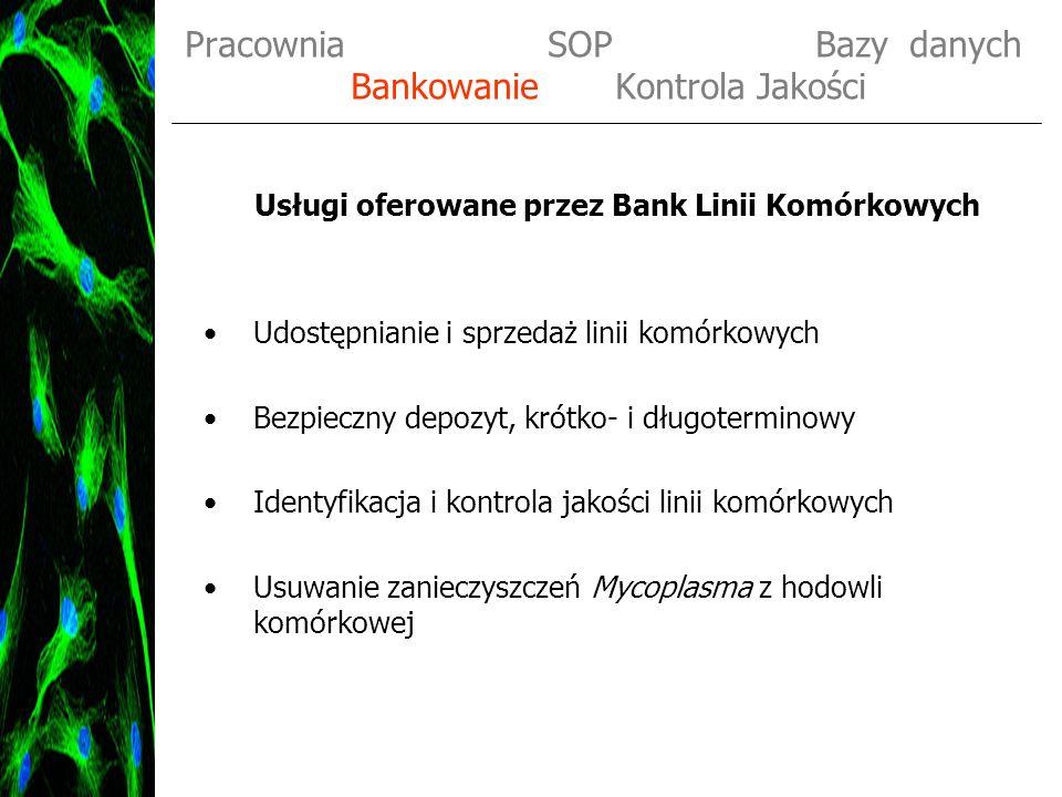 Pracownia SOP Bazy danych Bankowanie Kontrola Jakości
