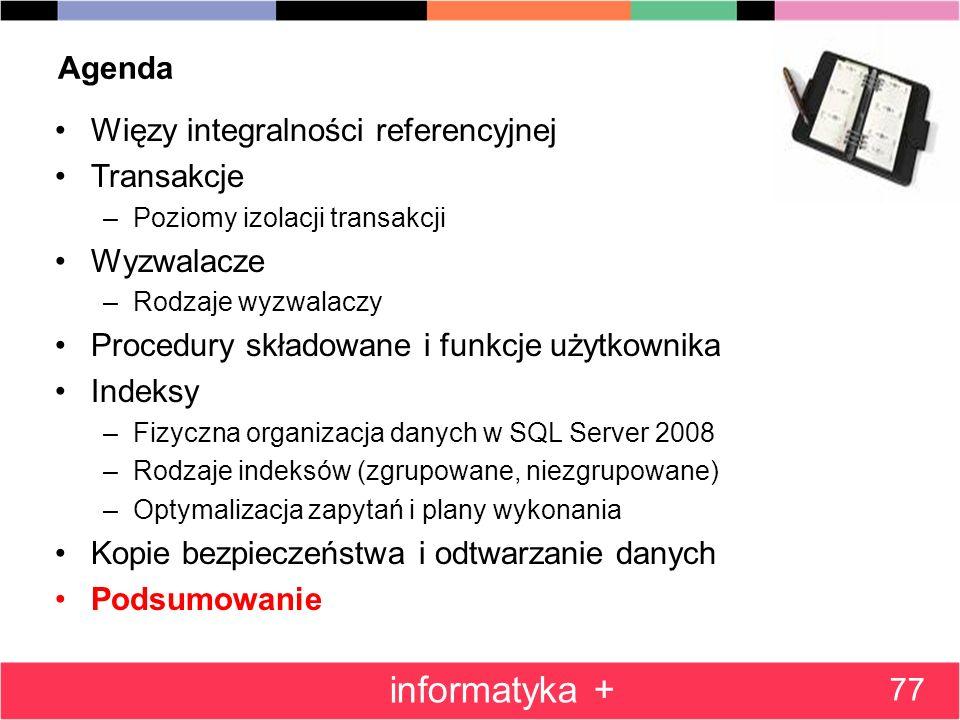 informatyka + Agenda Więzy integralności referencyjnej Transakcje