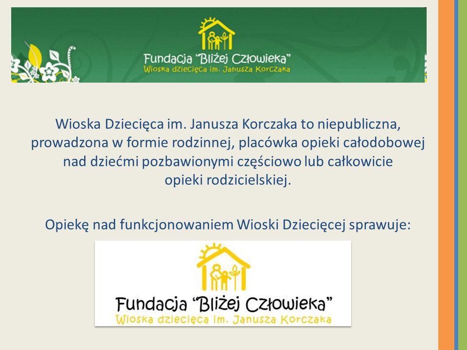 Opiekę nad funkcjonowaniem Wioski Dziecięcej sprawuje: