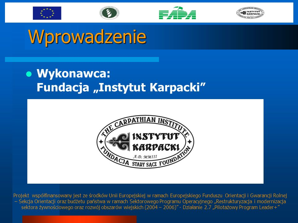 """Wprowadzenie Wykonawca: Fundacja """"Instytut Karpacki"""