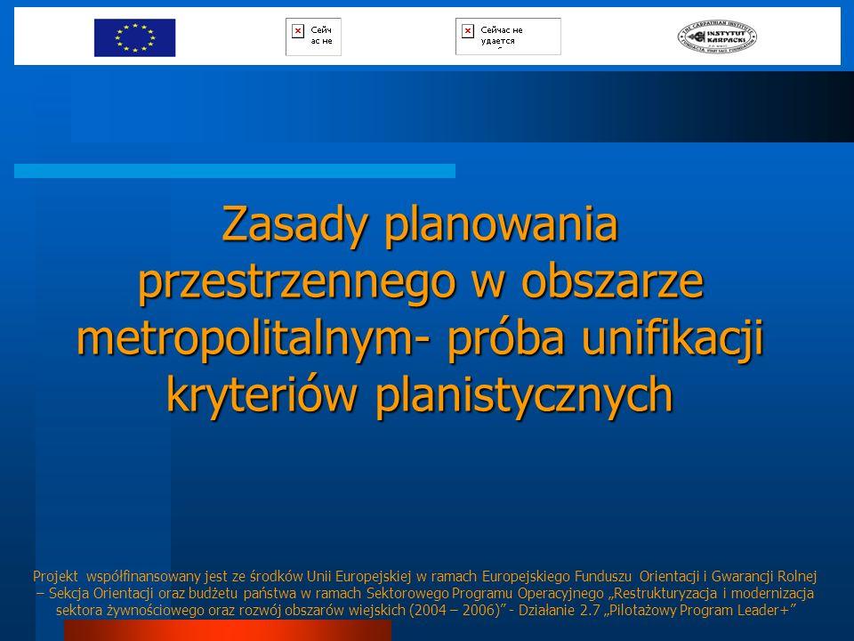 Zasady planowania przestrzennego w obszarze metropolitalnym- próba unifikacji kryteriów planistycznych