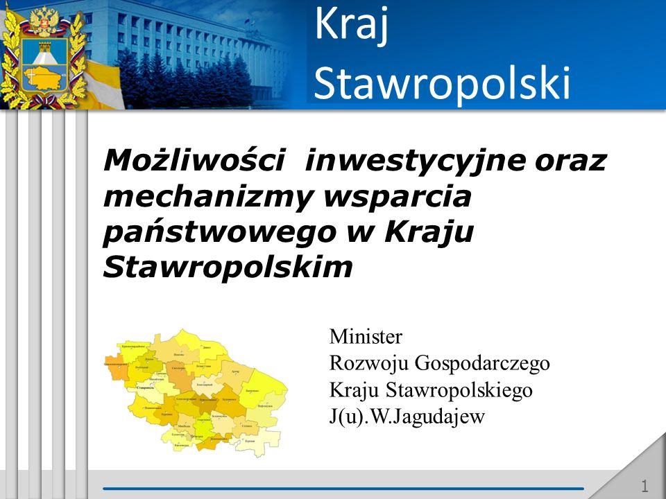 Kraj StawropolskiMożliwości inwestycyjne oraz mechanizmy wsparcia państwowego w Kraju Stawropolskim.