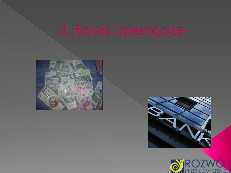 II. Banki i pieniądze