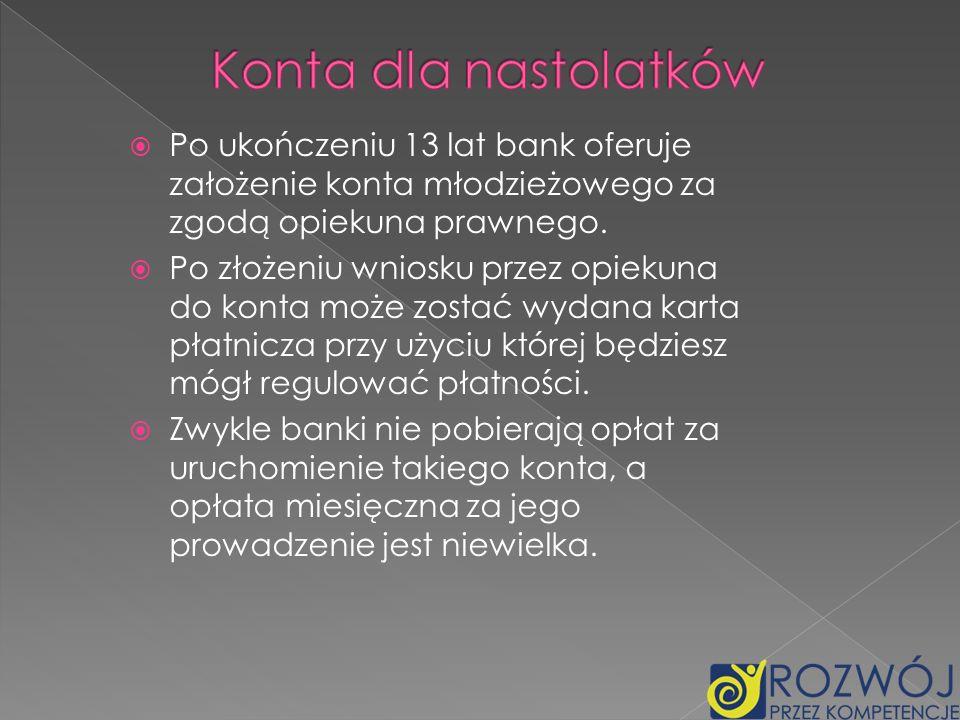 Konta dla nastolatkówPo ukończeniu 13 lat bank oferuje założenie konta młodzieżowego za zgodą opiekuna prawnego.