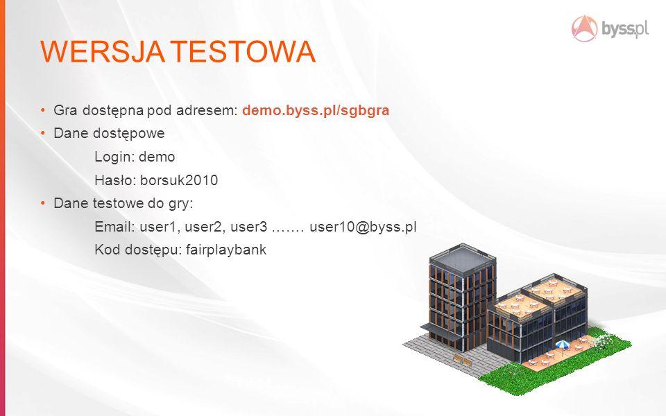 WERSJA TESTOWA Gra dostępna pod adresem: demo.byss.pl/sgbgra