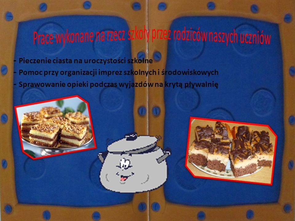 - Pieczenie ciasta na uroczystości szkolne