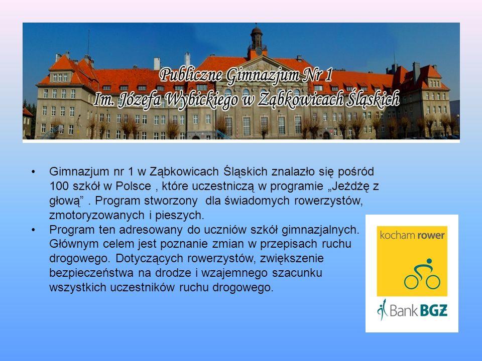 """Gimnazjum nr 1 w Ząbkowicach Śląskich znalazło się pośród 100 szkół w Polsce , które uczestniczą w programie """"Jeżdżę z głową . Program stworzony dla świadomych rowerzystów, zmotoryzowanych i pieszych."""