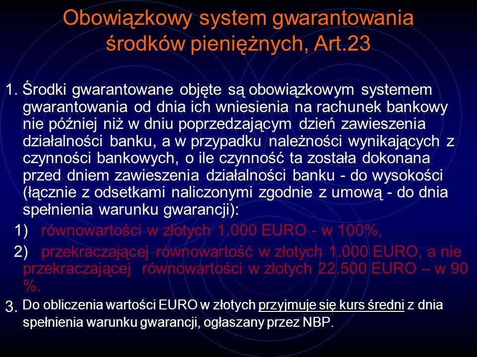 Obowiązkowy system gwarantowania środków pieniężnych, Art.23