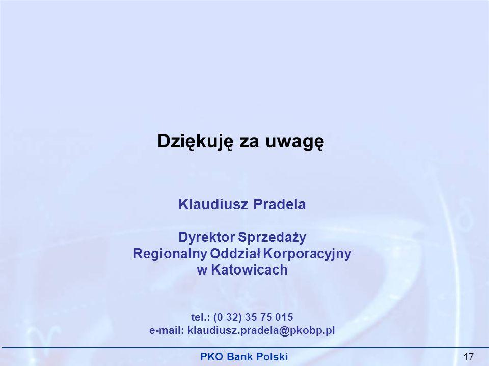 Regionalny Oddział Korporacyjny e-mail: klaudiusz.pradela@pkobp.pl