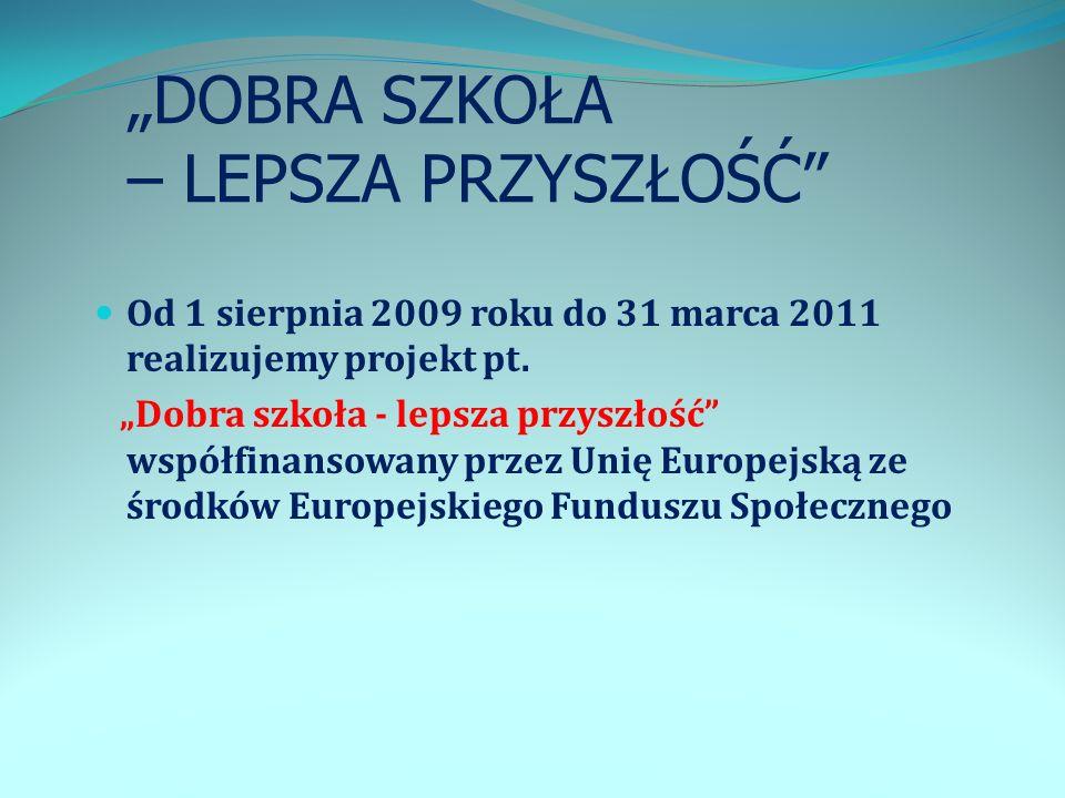 """""""DOBRA SZKOŁA – LEPSZA PRZYSZŁOŚĆ"""