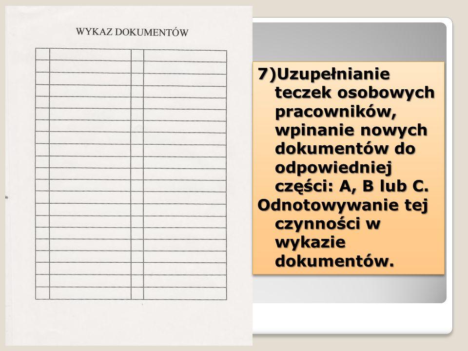 Uzupełnianie teczek osobowych pracowników, wpinanie nowych dokumentów do odpowiedniej części: A, B lub C.