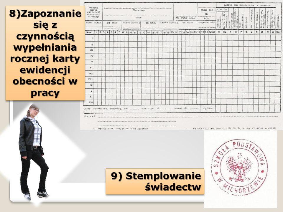 8)Zapoznanie się z czynnością wypełniania rocznej karty ewidencji obecności w pracy