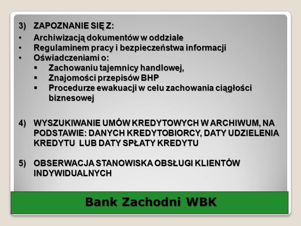 Bank Zachodni WBK ZAPOZNANIE SIĘ Z: Archiwizacją dokumentów w oddziale