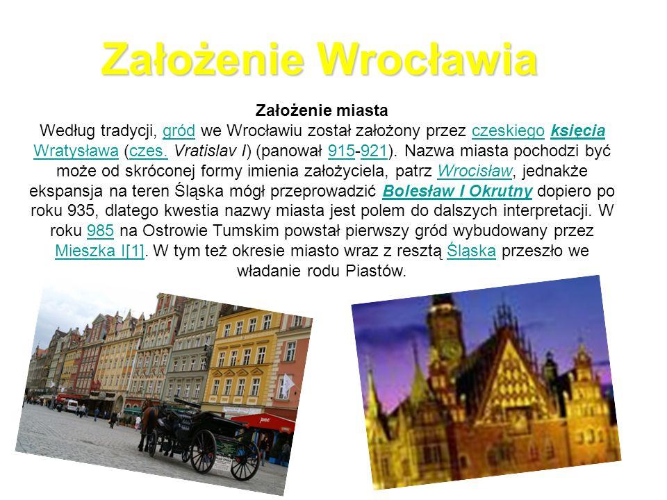 Założenie Wrocławia Założenie miasta